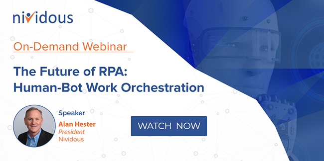 On demand webinar on The Future of RPA: Human-Bot Work Orchestration