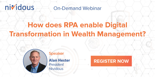 Live webinar on How does RPA enable Digital Transformation in Wealth Management?