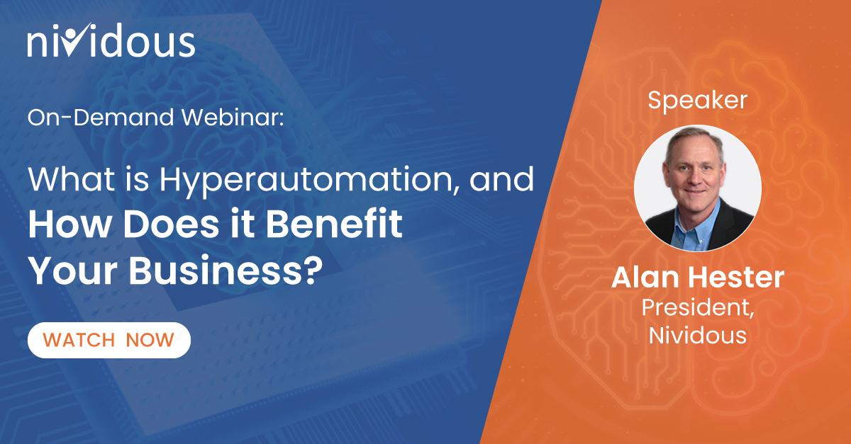 On Demand Webinar :What is Hyperautomation, and How Does it Benefit Your Business?
