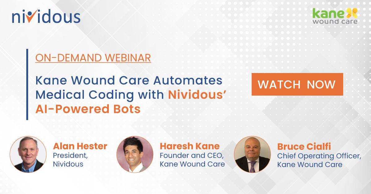 On demand webianr Kane Wound Care Automates Medical Coding with Nividous' AI-Powered Bots