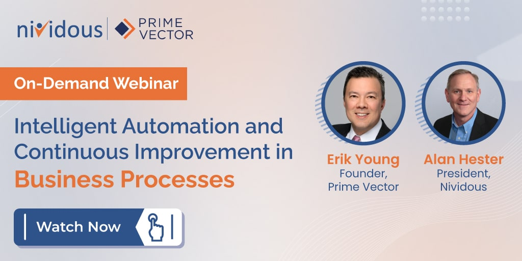 On demand webinar Intelligent Automation and Continuous Improvement in Business Processes with Alan Hester and Erik Young